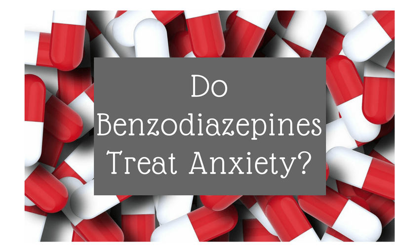 Benzodiazepines: Do They Treat Anxiety?