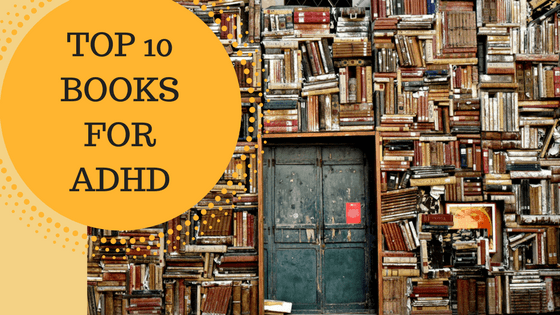 Top 10 books about ADHD