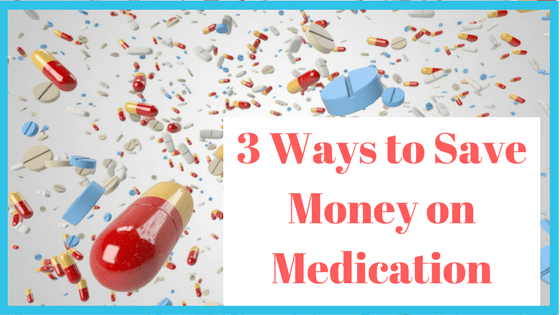 3 Easy Ways to Save Money on Medication!