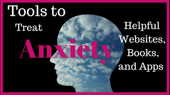 Anxiety: The Best Websites, Books, and Apps to Treat it