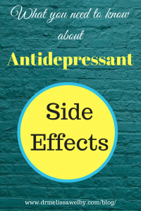 Learn what to expect when starting an antidepressant and the common side effects of antidepressants. Antidepressant side effects are generally time-limited but feel more manageable when you know that what you are feeling is one of the antidepressants side effects. Learn tips on how to manage the side effects.