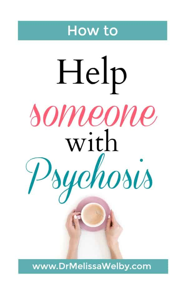 Psychotic Episode And The Support Of Others How To Help Someone