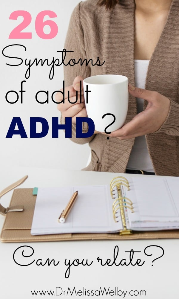 384ae6c5000bf 26 Symptoms of Adult ADHD: Can You Relate? - Melissa Welby, MD